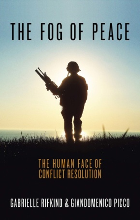 "Interview with Giandomenico Picco and Gabrielle Rifkind, authors of ""The Fog of Peace: The Human Face of Conflict Resolution"""