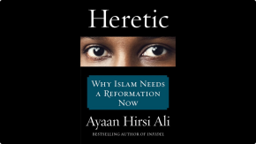 Revisiting the 'Islamic Reformation': Why Ayaan Hirsi Ali's approach will not work